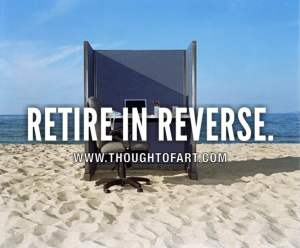 Retire In Reverse cubicle graphic